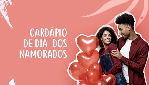 Aproveite o Dia dos Namorados com um cardápio delicioso!