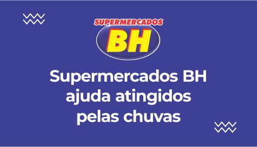 Supermercados BH doa mais de 10 toneladas aos atingidos pelas chuvas