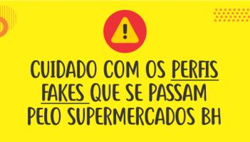 Perfis fakes se passam pelo Supermercados BH