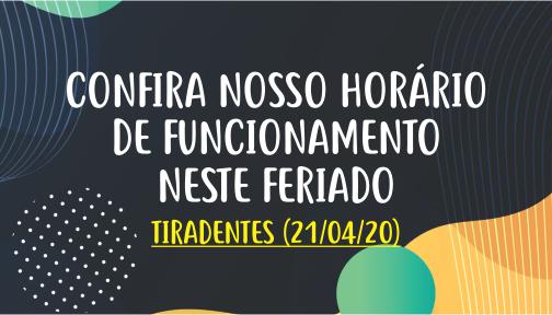 Horário de Funcionamento – Feriado de Tiradentes (21/04/20)