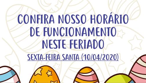 Horário de Funcionamento – Sexta-Feira Santa (10/04/20)