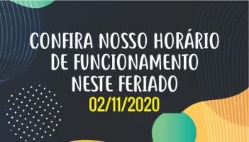 Confira nosso horário de funcionamento no Feriado de Finados (2/11/20)